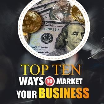 TOP TEN WAYS TO MARKET YOUR BUSINESS